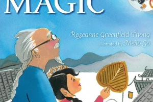 Noodle Magic by Roseanne Greenfield Thong, illustrated by Meilo So