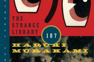 The Strange Library by Haruki Murakami, translated by Ted Goossen [in Library Journal]