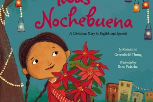 'Twas Nochebuena: A Christmas Story in English and Spanish by Roseanne Greenfield Thong, illustrated by Sara Palacios
