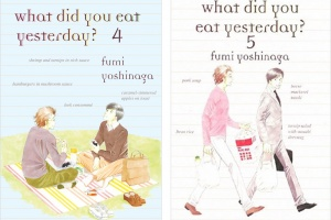 what did you eat yesterday? (vols. 4-5) by Fumi Yoshinaga, edited by Yoshito Hinton (vol. 4), translated by Yoshito Hinton (vol. 5)