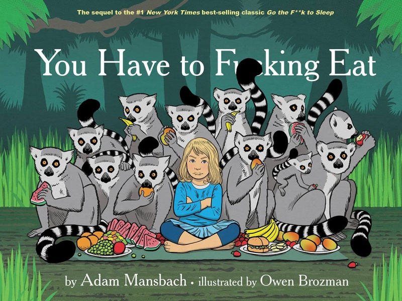You Have to F-cking Eat by Adam Mansbach