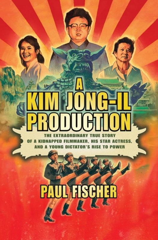 Kim Jong-Il Production by Paul Fischer on BookDragon