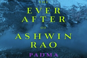 The Ever After of Ashwin Rao by Padma Viswanathan [in Christian Science Monitor]