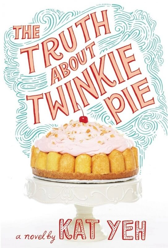 Truth about Twinkie Pie by Kat Yeh on BookDragon
