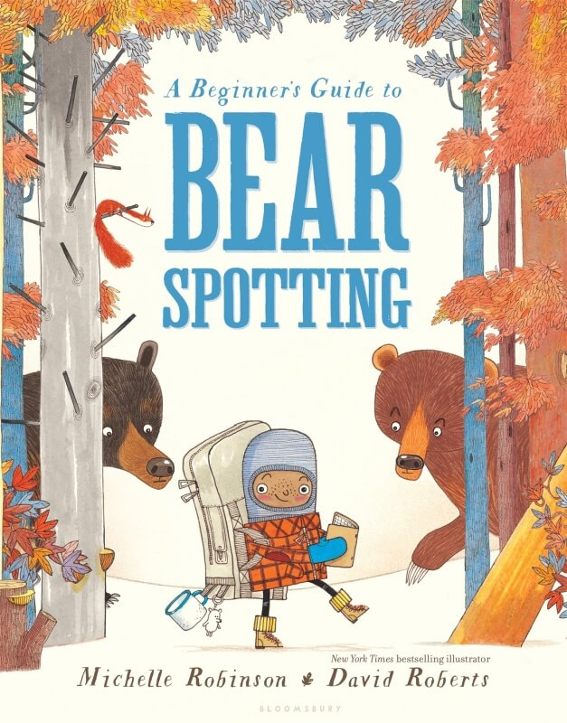 Beginner's Guide to Bear Spotting by Michelle Robinson on BookDragon via Booklist