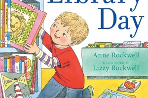 Library Day by Anne Rockwell, illustrated by Lizzy Rockwell [in Booklist]