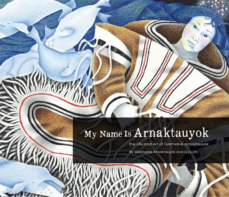 My Name is Arnaktauyok by Germaine Arnaktauyok on BookDragon