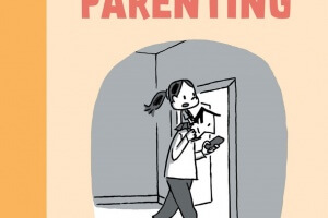 The Owner's Manual to Terrible Parenting by Guy Delisle, translated by Helge Dascher