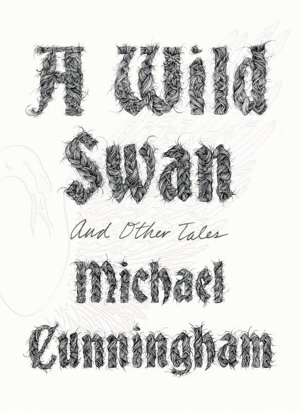 Wild Swan by Michael Cunningham on BookDragon