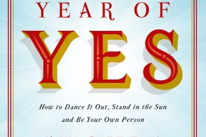 Year of Yes: How to Dance It Out, Stand in the Sun and Be Your Own Person by Shonda Rhimes [in Library Journal]