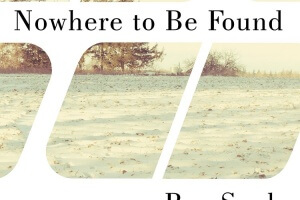 Nowhere to Be Found by Bae Suah, translated by Sora Kim-Russell