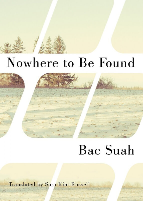 Nowhere to Be Found by Bae Suah on BookDragon