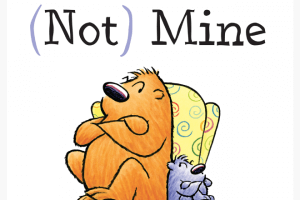 That's (Not) Mine by Anna Kang, illustrated by Christopher Weyant