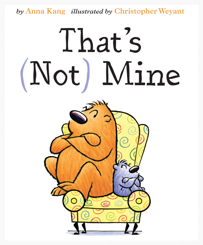 That's (Not) Mine by Anna Kang on BookDragon