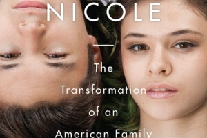 Becoming Nicole: The Transformation of an American Family by Amy Ellis Nutt [in Library Journal]