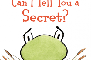 Can I Tell You a Secret? by Anna Kang, illustrated by Christopher Weyant [in Booklist]