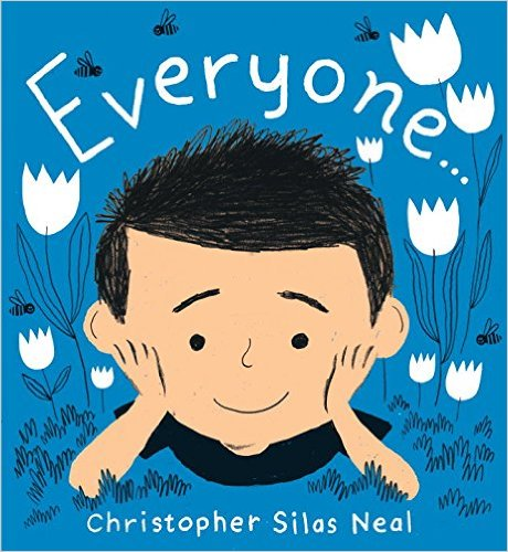 Everyone by Christopher Silas Neal on BookDragon via Booklist