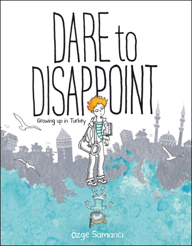 Dare to Disappoint by Ozge Samanci on BookDragon