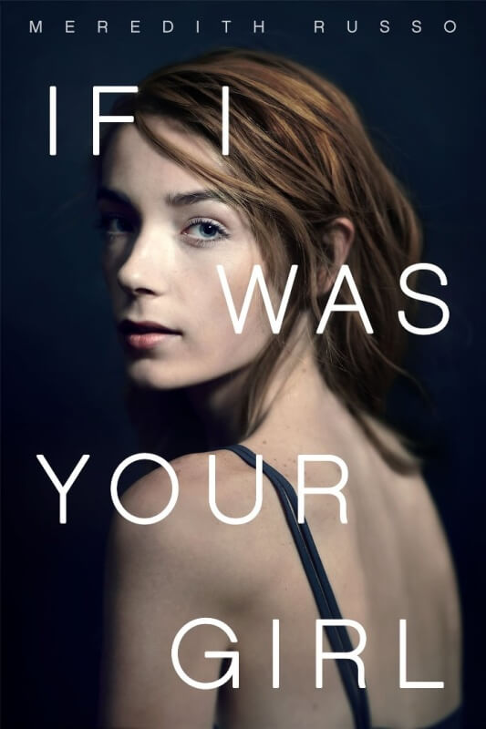 If I Was Your Girl by Meredith Russo on BookDragon via Shelf Awareness