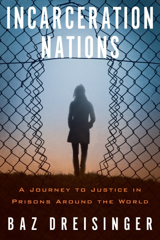 Incarceration Nations by Baz Dreisinger on BookDragon via Library Journal