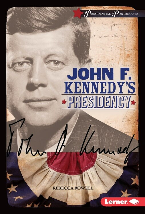 John F. Kennedy's Presidency by Rebecca Rowell on BookDragon via Booklist
