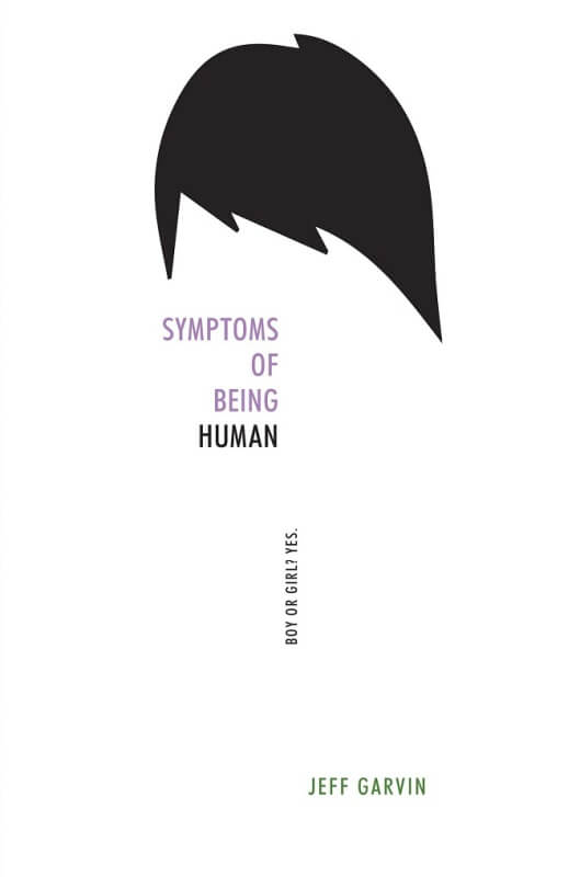 Symptoms of Being Human by Jeff Garvin on BookDragon via SLJ