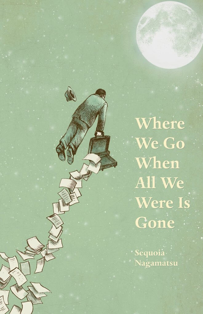 Where Do We Go... by Sequoia Nagamatsu on BookDragon via Booklist
