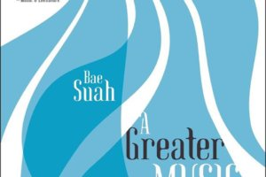 A Greater Music by Bae Suah, translated by Deborah Smith [in Library Journal]