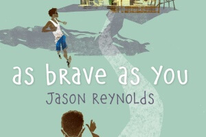 As Brave As You by Jason Reynolds [in School Library Journal]