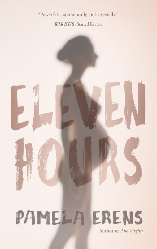 Eleven Hours by Pamela Erens on BookDragon via Library Journal
