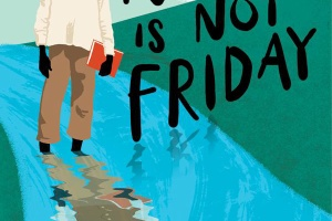 My Name Is Not Friday by Jon Walter [in School Library Journal]