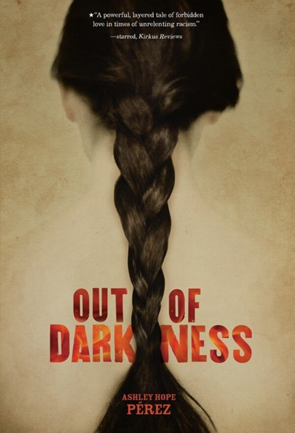 Out of Darkness by Ashley Hope Perez on BookDragon via SLJ