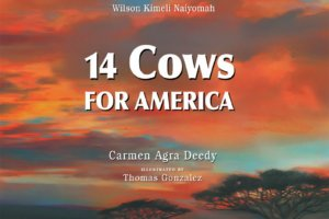 14 Cows for America by Carmen Agra Deedy in collaboration with Wilson Kimeli Naiyomah, illustrated by Thomas Gonzalez