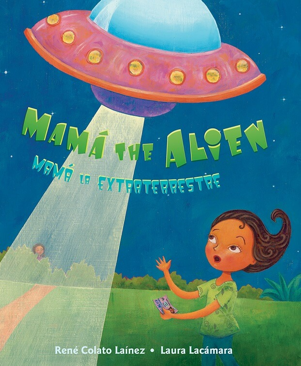 Mama and the Alien by Rene Colato Laines on BookDragon