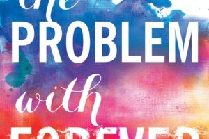 The Problem with Forever by Jennifer L. Armentrout [in School Library Journal]