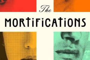 The Mortifications by Derek Palacio [in Library Journal]