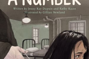 I Am Not a Number by Jenny Kay Dupuis and Kathy Kacer, illustrated by Gillian Newland