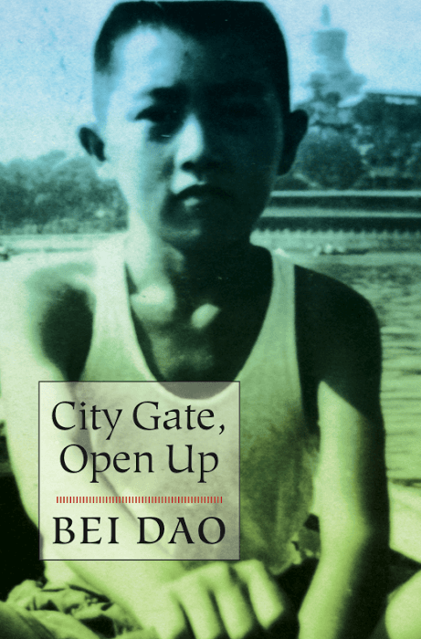 City Gate Open Up By Bei Dao Translated By Jeffrey Yang