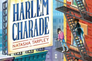 The Harlem Charade by Natasha Tarpley [in Shelf Awareness]