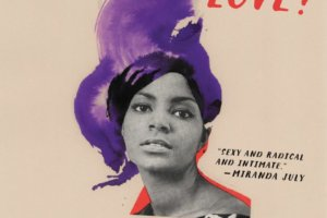 Whatever Happened to Interracial Love? by Kathleen Collins, foreword by Elizabeth Alexander [in Library Journal]