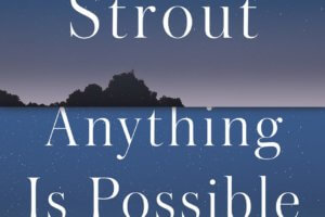 Anything Is Possible by Elizabeth Strout [in Library Journal]