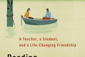 Reading with Patrick: A Teacher, a Student, and a Life-Changing Friendship by Michelle Kuo [in Christian Science Monitor]