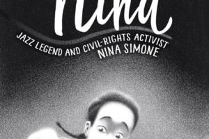 Nina: Jazz Legend and Civil-Rights Activist Nina Simone by Alice Brière-Haquet, illustrated by Bruno Liance, translated by Julie Cormier [in Shelf Awareness]