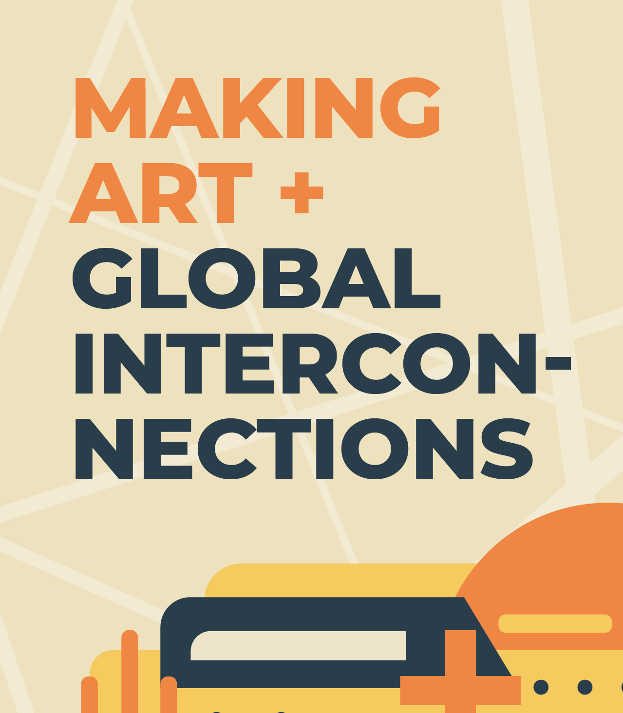 Making Art + Global Interconnections
